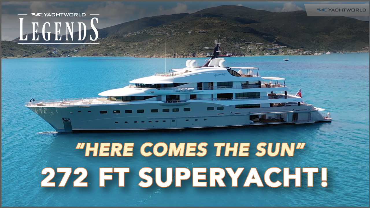 YachtWorld Legends Episode 3 - Here Comes The Sun by Amels